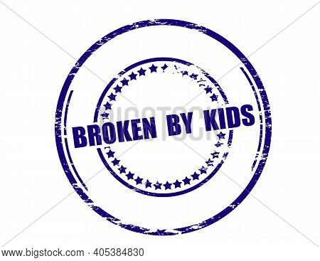 Rubber Stamp With Text Broken By Kids Inside, Vector Illustration