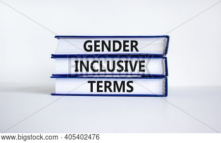 Gender Inclusive Terms Symbol. Books With Words 'gender Inclusive Terms' On Beautiful White Table, W