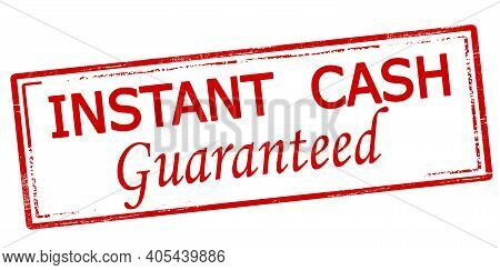 Rubber Stamp With Text Instant Cash Guaranteed Inside, Vector Illustration