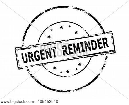 Rubber Stamp With Text Urgent Reminder Inside, Vector Illustration
