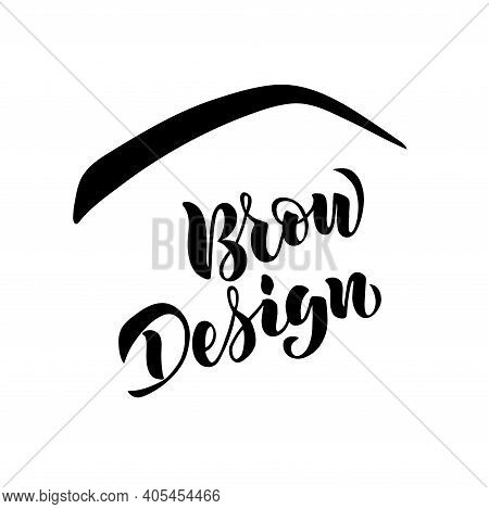 Hand Written Lettering Brow Design Isolated On White Background For Flyer, Web Site, Price List And