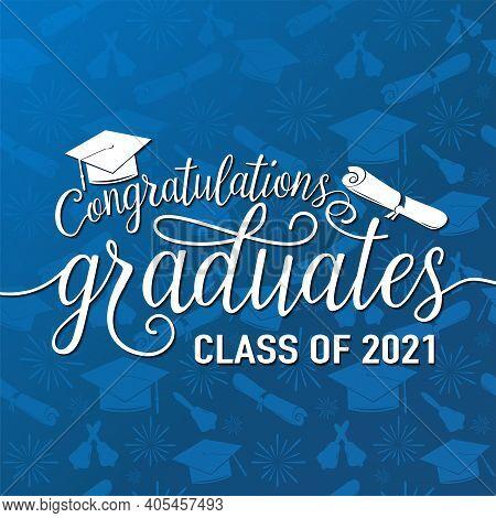 Congratulations Graduates 2021 Class Of Vector Illustration On Seamless Grad Background, White Sign
