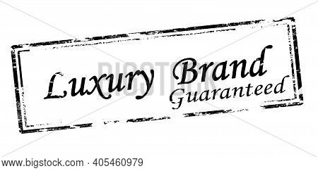 Rubber Stamp With Text Luxury Brand Guaranteed Inside, Vector Illustration