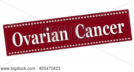 Rubber Stamp With Text Ovarian Cancer Inside, Vector Illustration