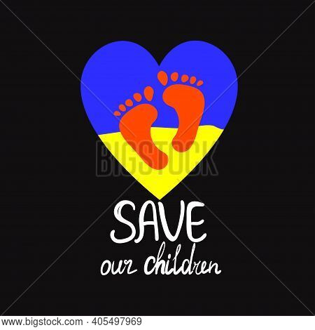 Child Protection And Flag Ukraine Heart Icon On Black Background. Save Our Children Text. Concept Of