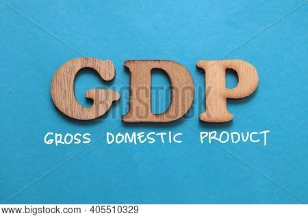 Gdp Gross Domestic Product, Text Words Typography Written On Blue Background, Life And Business Moti