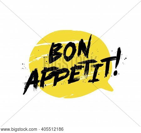 Bon Appetit - Lettering, Hand-drawn In Yellow Bubble. Trendy Brush Lettering. Vector Illustration Is