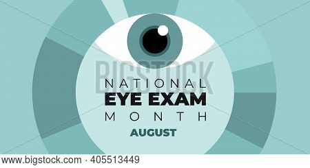 National Eye Exam Month In August. Vector Banner, Medical Poster With Text For Social Media. Noted I