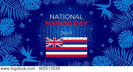 National Hawaii Day. Vector Banner, Poster, Illustration For Social Media And Networks. Tropical Bac