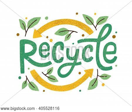 Modern Eco Sticker With Recycle Sign, Arrows And Leaves. Concept Of Ecology, Zero Waste And Sustaina