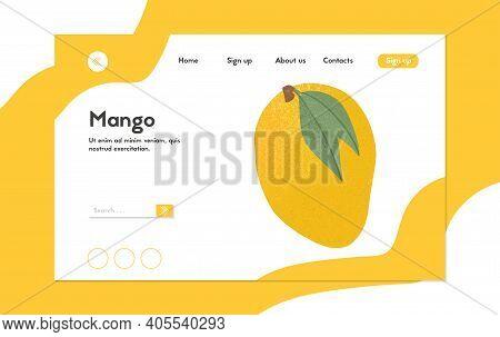 Ripe Mango, Whole, And Half Sliced Mango. Sweet Mango Fruits Vector Hand Drawn Landing Page Design.