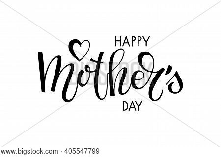 Happy Mothers Day Text Template. Handwritten Calligraphy Vector Illustration. Mother's Day Card. Mod