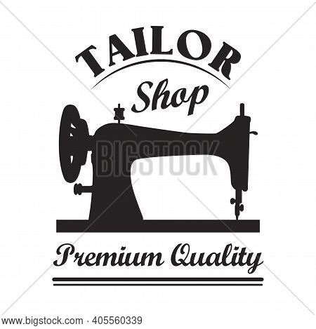 Black Silhouette Of Sewing Machine Emblem Template For Tailor Store. Vector Illustrations Of Tailori