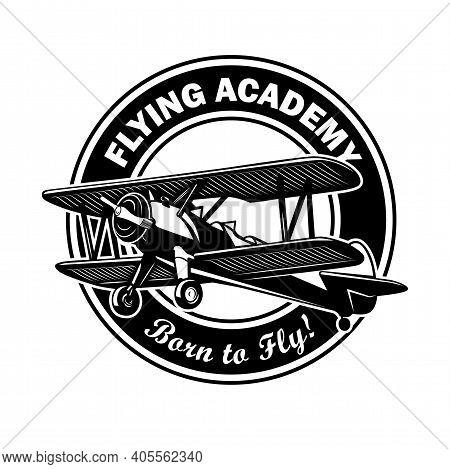 Flying Academy Circular Label Design. Monochrome Element With Biplane Or Retro Airplane Vector Illus