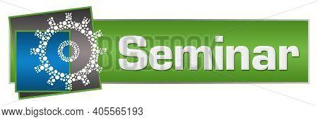 Seminar Text Written Over Green Blue Background.