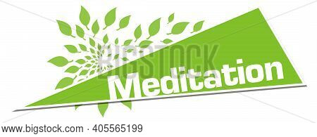 Meditation Text Written Over Green Background With Leaves.