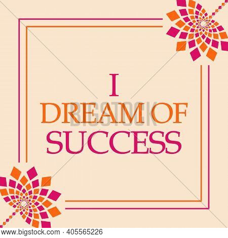 I Dream Of Success Text Written Over Pink Orange Background.