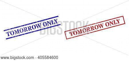 Grunge Tomorrow Only Rubber Stamps In Red And Blue Colors. Stamps Have Draft Style. Vector Rubber Im