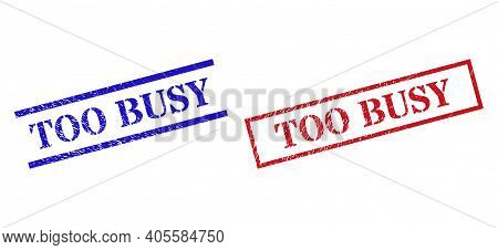 Grunge Too Busy Seal Stamps In Red And Blue Colors. Stamps Have Rubber Style. Vector Rubber Imitatio