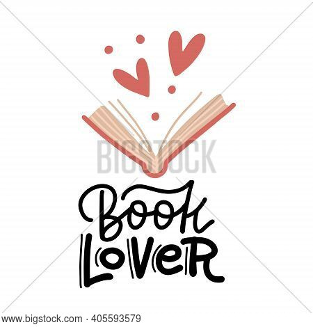 Book Lover - Hand Drawn Lettering. Heart Signs And Open Book Doodle Style Elements. Flat Vector Illu