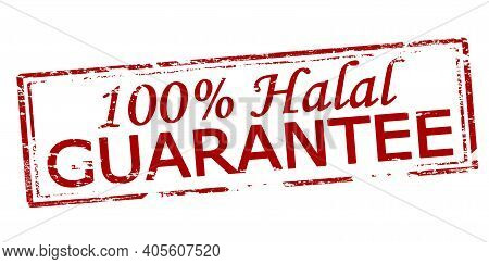 Rubber Stamp With Text One Hundred Percent Halal Guarantee Inside, Vector Illustration