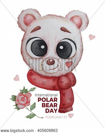 Portrait Of A Cute Polar Bear In A Red Scarf With Hearts And With A Rose Flower. Greeting Card For I