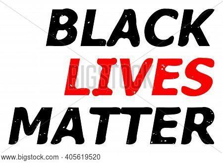 Black Lives Matter Illustration For Human Rights In America. Vector Black Lives Matter In Red And Bl