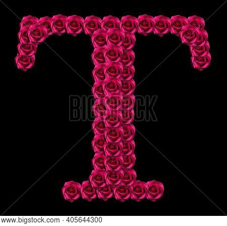 Romantic Concept Image Of A Capital Letter T Made Of Red Roses. Isolated On Black Background. Design