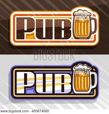 Vector Logos For Beer Pub, 2 Decorative Sign Boards With Illustration Of Full Beer Mug With Froth An