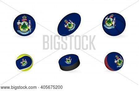 Sports Equipment With Flag Of Maine. Sports Icon Set Of Football, Rugby, Basketball, Tennis, Hockey,