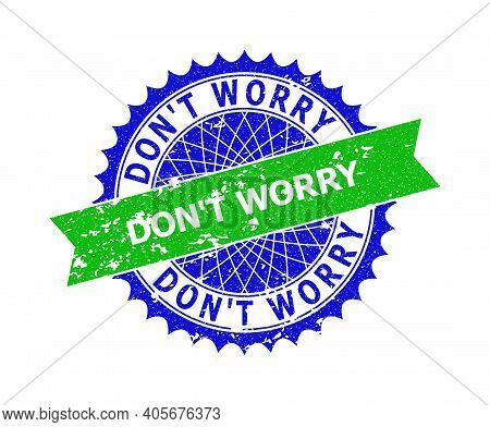 Vector Dont Worry Bicolor Stamp Seal With Distress Style. Blue And Green Colors. Flat Seal Imprint W