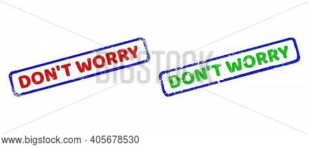 Vector Dont Worry Framed Watermarks With Scratched Texture. Rough Bicolor Rectangle Stamps. Red, Blu