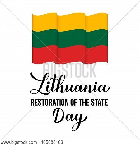 Lithuania Restoration Of The State Day Calligraphy Hand Lettering. Lithuanian Holiday Celebrate On F