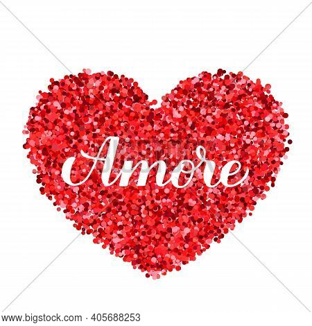 Amore Calligraphy Hand Lettering. Love Inscription In Italian. Valentines Day Greeting Card. Vector