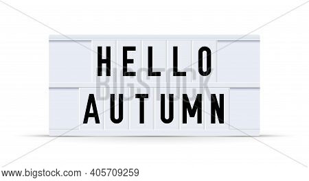 Hello Autumn. Text Displayed On A Vintage Letter Board Light Box. Vector Illustration.