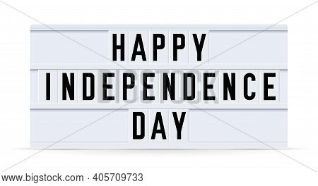 Happy Independence Day. Text Displayed On A Vintage Letter Board Light Box. Vector Illustration.