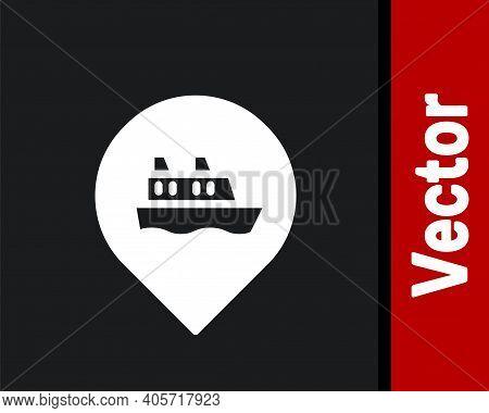 White Location With Cruise Ship Icon Isolated On Black Background. Travel Tourism Nautical Transport