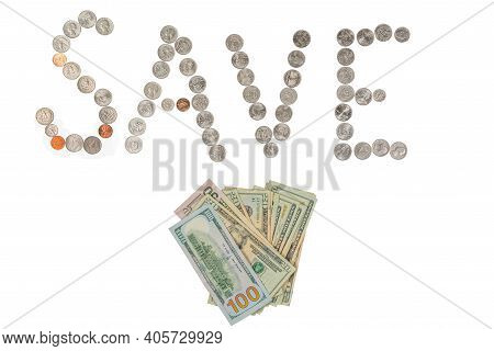 Coins Isolated On Solid White Background Spelling The Word Save From Loose Coin Change.