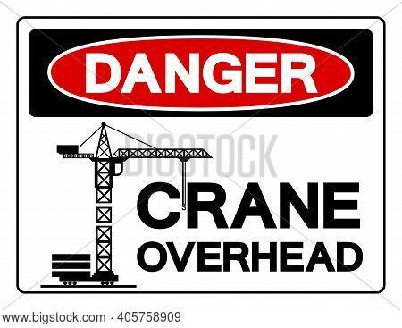 Danger Crane Overhead Symbol Sign, Vector Illustration, Isolate On White Background Label .eps10