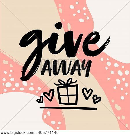 Giveaway Giving Free Gifts And Presents In Media