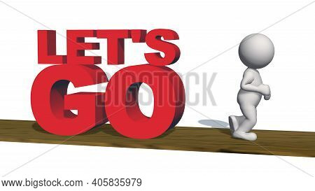Let\\\'s Go - Red Lettering With 3d People On Wodden Catwalk - Isolated On White Background - 3d Ill