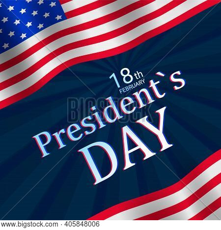 Presidents  Day In The United States. Patriotic Background With Flag For Happy Presidents Day. Squar