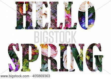 Hello Spring Floral Lettering. Stylish Hello Spring Text From Pink Flowers, Isolated On White Backgr