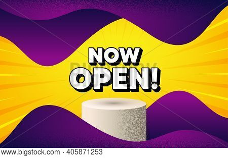 Now Open. Abstract Background With Podium Platform. Promotion New Business Sign. Welcome Advertising