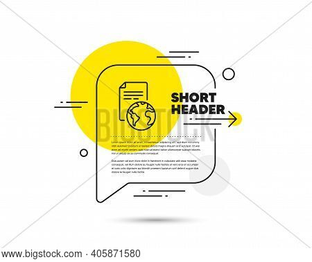 Global Business Documents Line Icon. Speech Bubble Vector Concept. Translation Service Sign. Interne