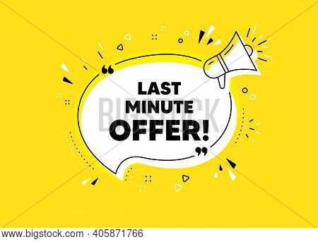 Last Minute Offer. Megaphone Yellow Vector Banner. Special Price Deal Sign. Advertising Discounts Sy