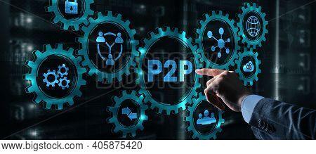 Businessman Presses Button P2p Peer-to-peer On Virtual Interface.