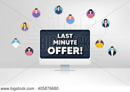 Last Minute Offer. Remote Team Work Conference. Special Price Deal Sign. Advertising Discounts Symbo