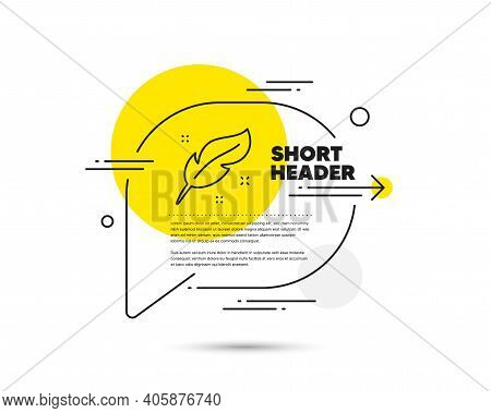 Feather Quill Pen Line Icon. Speech Bubble Vector Concept. Calligraphy Nib Sign. Lightweight Symbol.