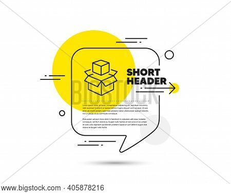 Box Line Icon. Speech Bubble Vector Concept. Delivery Parcel Sign. Packing Boxes Symbol. Packing Box